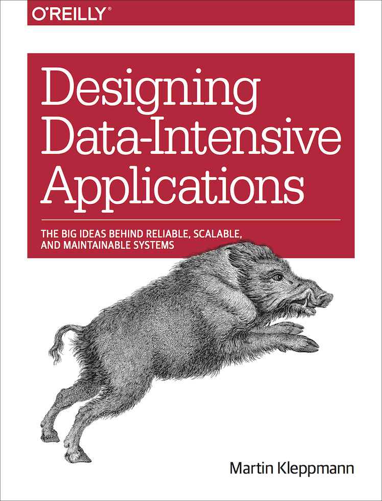 Designing Data-Intensive Applications by Martin Kleppmann
