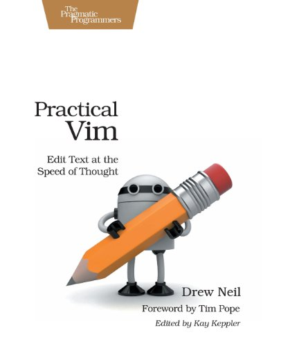 Practical Vim by Drew Neil